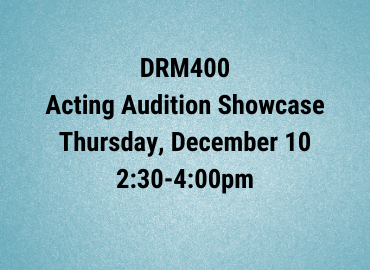 DRM400 Acting Audition Showcase poster