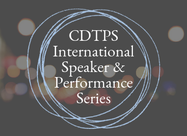 CDTPS International Speaker and Performance Series Image
